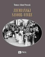 okładka Ziemiański savoir-vivre Styl życia i etykieta, Książka | Tomasz Adam  Pruszak