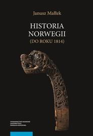 okładka Historia Norwegii do roku 1814, Książka | Małłek Janusz
