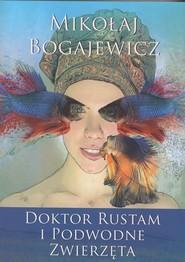 okładka Doktor Rustam i podwodne zwierzęta, Książka   Bogajewicz Mikołaj