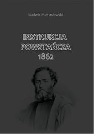okładka Instrukcja Powstańcza 1862, Książka | Mierosławski Ludwik