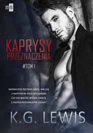 okładka Kaprysy przeznaczenia Tom 1, Książka | Lewis K.G.