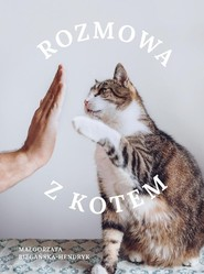 okładka Rozmowa z kotem, Książka | Biegańska-Hendryk Małgorzata