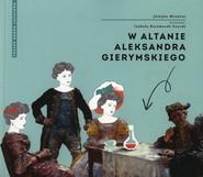 okładka W altanie Aleksandra Gierymskiego, Książka | Justyna Mrowiec