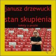 okładka Stan skupienia Teksty o prozie, Książka | Drzewucki Janusz