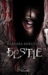 okładka Bestie, Książka | Barbara  Mikulska