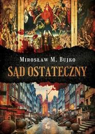 okładka Sąd Ostateczny, Książka | Bujko Mirosław M.