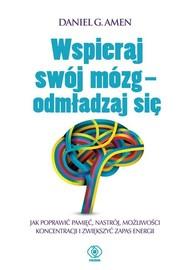 okładka Wspieraj swój mózg Odmładzaj się, Książka | Daniel G. Amen
