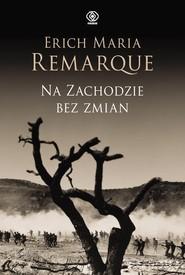 okładka Na Zachodzie bez zmian, Książka | Erich Maria Remarque