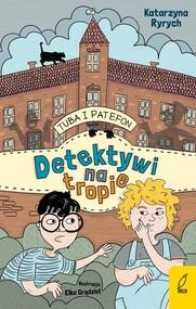 okładka Tuba i Patefon Detektywi na tropie, Książka | Katarzyna  Ryrych