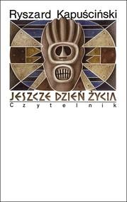 okładka Jeszcze dzień życia, Książka | Ryszard Kapuściński