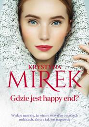 okładka Gdzie jest happy end? Wielkie Litery, Książka | Krystyna Mirek