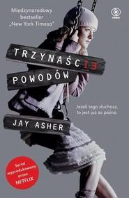 okładka Trzynaście powodów, Książka   Jay Asher