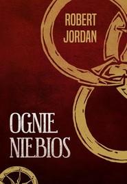 okładka Ognie niebios, Książka   Robert Jordan