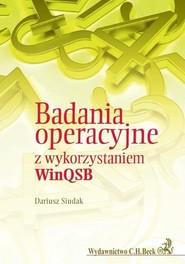 okładka Badania operacyjne z wykorzystaniem WinQSB, Książka   Siudak Dariusz