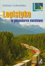 okładka Logistyka w gospodarce światowej, Książka | Elżbieta  Gołembska