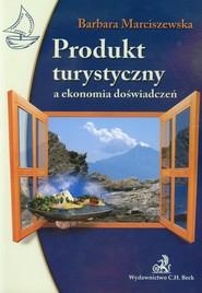 okładka Produkt turystyczny a ekonomia doświadczeń, Książka | Marciszewska Barbara