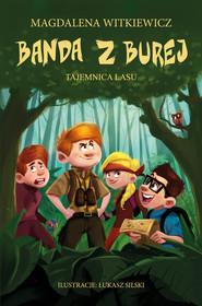 okładka Banda z Burej. Tajemnica lasu, Ebook | Magdalena Witkiewicz