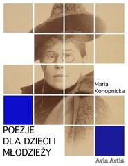 okładka Poezje dla dzieci i młodzieży, Ebook | Maria Konopnicka