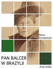 okładka Pan Balcer w Brazylii, Ebook | Maria Konopnicka