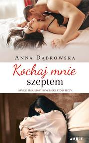 okładka Kochaj mnie szeptem, Ebook | Anna Dąbrowska