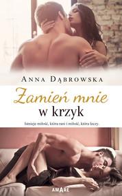 okładka Zamień mnie w krzyk, Ebook | Anna Dąbrowska