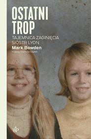 okładka Ostatni trop, Ebook | Mark Bowden