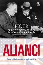 okładka Alianci, Ebook | Piotr Zychowicz