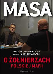 okładka Masa o żołnierzach polskiej mafii, Ebook | Artur Górski