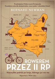 okładka Rowerem przez II RP. Niezwykła podróż po kraju, którego już nie ma, Książka | Bernard Newman