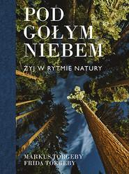okładka Pod gołym niebem. Żyj w rytmie natury, Książka | Markus Torgeby