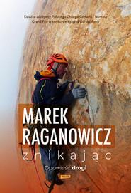 okładka Znikając. Opowieść drogi, Książka | Raganowicz Marek