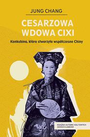 okładka Cesarzowa wdowa Cixi, Książka | Jung Chang