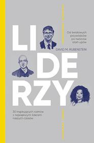 okładka LIDERZY. 30 inspirujących rozmów z największymi liderami naszych czasów, Książka | David M. Rubenstein