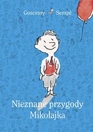 okładka Nieznane przygody Mikołajka (wydanie 2021), Książka   & Sempé Goscinny
