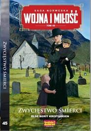 okładka Wojna i Miłość Tom 45 Zwycięstwo śmierci, Książka | Else Berit Kristiansen