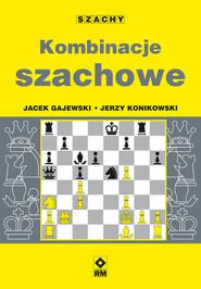 okładka Kombinacje szachowe, Ebook | Jerzy Konikowski, Jacek Gajewski