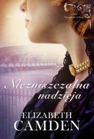okładka Niezniszczalna nadzieja, Ebook | Elizabeth Camden