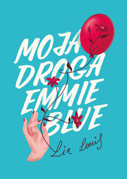 okładka Moja droga Emmie Blue, Ebook | Lia  Louis
