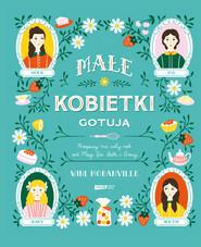 okładka Małe kobietki gotują. Przepisy na cały rok od Meg, Jo, Beth i Amy, Ebook | Wini Moranville