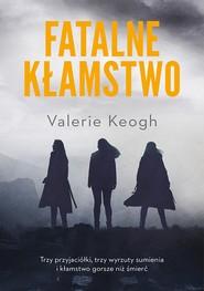 okładka Fatalne kłamstwo, Ebook | Keogh Valerie