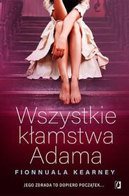 okładka Wszystkie kłamstwa Adama, Ebook | Fionnuala Kearney
