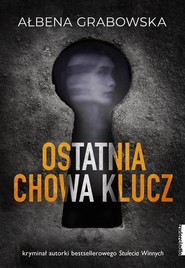 okładka Ostatnia chowa klucz, Ebook | Ałbena Grabowska