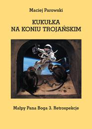 okładka KUKUŁKA NA KONIU TROJAŃSKIM, Ebook   Maciej Parowski
