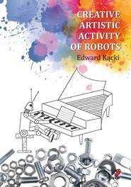 okładka Creative Artistic Activity of Robots, Książka | Kącki Edward