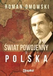 okładka Świat powojenny i Polska, Książka | Roman Dmowski