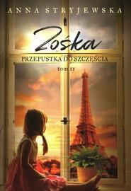 okładka Zośka Tom 2 Przepustka do szczęścia, Książka | Stryjewska Anna