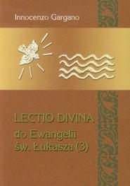 okładka Lectio Divina 20 Do Ewangelii Św Łukasza 3, Książka | Innocenzo Gargano