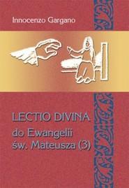 okładka Lectio Divina Do Ewangelii Św Mateusza 3, Książka | Innocenzo Gargano