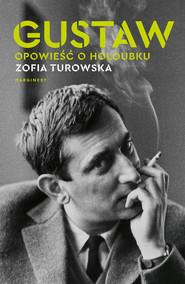 okładka Gustaw. Opowieść o Holoubku, Ebook | Zofia Turowska