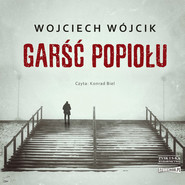 okładka Garść popiołu, Audiobook | Wojciech Wójcik